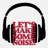 DJ Casque Let's make some noise Tee shirts - T-shirt Homme