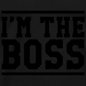 I'm the Boss Sweats - T-shirt Premium Homme
