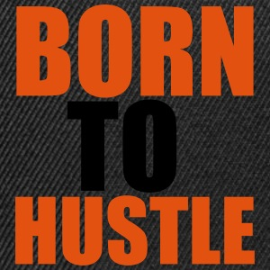Born To Hustle T-Shirts - Snapback Cap