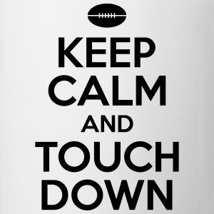 Keep calm and touch down Magliette - Tazza