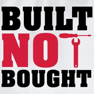 Built not bought T-Shirts - Drawstring Bag