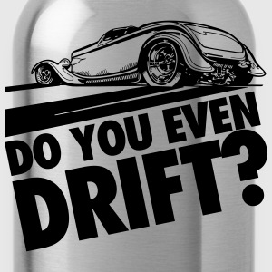 Do you even drift? T-shirts - Drinkfles