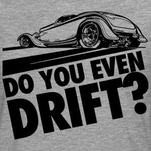 Do you even drift? T-shirts - Mannen Premium shirt met lange mouwen