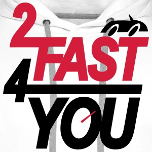 Too fast for you T-skjorter - Premium hettegenser for menn