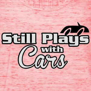 Still plays with cars T-Shirts - Women's Tank Top by Bella