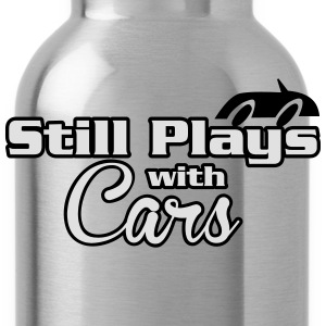Still plays with cars T-Shirts - Water Bottle