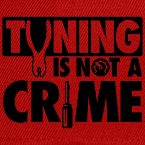Tuning is not a crime Tee shirts - Casquette snapback