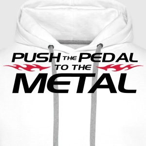 Push the pedal to the metal T-Shirts - Men's Premium Hoodie
