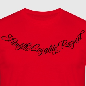 Strength Loyality Respect 2 Pullover & Hoodies - Männer T-Shirt