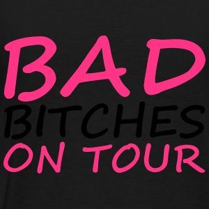 Bad Bitches Pullover & Hoodies - Männer Premium T-Shirt