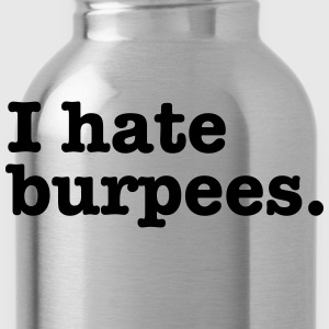 I Hate Burpees T-Shirts - Water Bottle