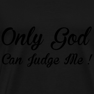 God Can Judge Hoodies & Sweatshirts - Men's Premium T-Shirt