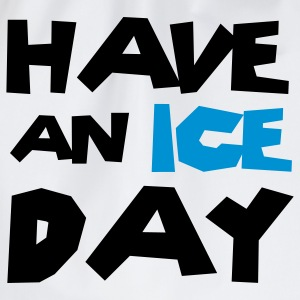 Have an ice day T-Shirts - Drawstring Bag