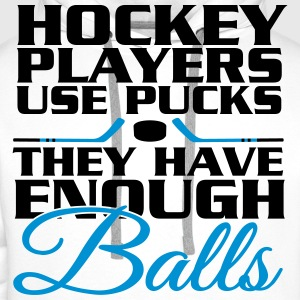 Hockey players use pucks, they have enough balls T-Shirts - Men's Premium Hoodie