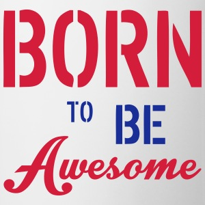 Born To Be Awesome Sweats - Tasse