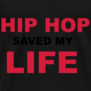 Hip Hop Saved My Life Hoodies & Sweatshirts - Men's Premium T-Shirt