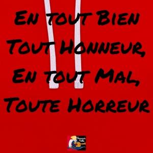 En tout bien, tout honneur. (Humour antonymes) Tout-bien-tout-honneur-en-tout-mal-toute-horreur-tee-shirts-sweat-shirt-contraste