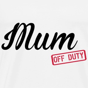 Mum Off Duty Hoodies & Sweatshirts - Men's Premium T-Shirt
