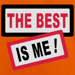 The Best Is Me ! Shirts - Baby T-Shirt