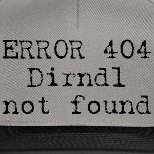 ERROR 404 - Dirndl not found T-Shirts - Snapback Cap