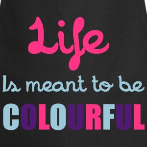 Life Is Colourful T-Shirts - Cooking Apron