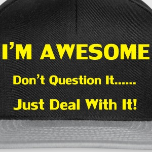 I'm Awesome Pullover & Hoodies - Snapback Cap