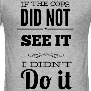 The cops did not see - Hoodie - bananaharvest - Männer Slim Fit T-Shirt