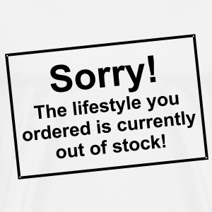 Sorry lifestyle out of stock - Hoodie - bananaharv - Männer Premium T-Shirt
