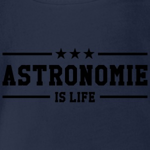 Astronomie is life ! Tee shirts - Body bébé bio manches courtes
