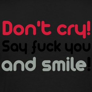 Don't Cry Pullover & Hoodies - Männer Premium T-Shirt