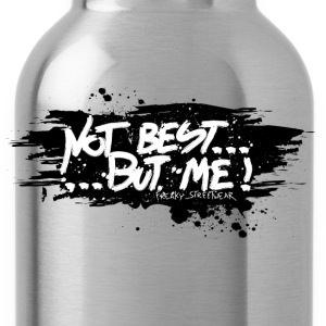 Not Best... But Me! T-Shirts - Trinkflasche