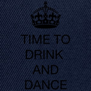Time to drink and dance T-skjorter - Snapback-caps