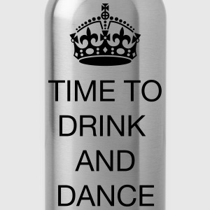 Time to drink and dance T-shirts - Vattenflaska