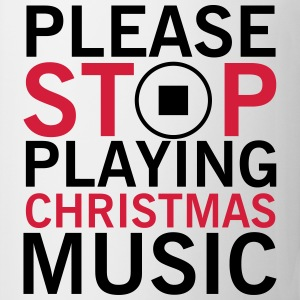 Please stop playing christmas music Tee shirts - Tasse