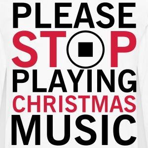 Please stop playing christmas music Tee shirts - T-shirt manches longues Premium Homme