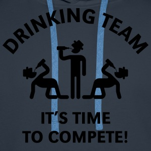 Drinking Team – It's Time To Compete! T-Shirt - Männer Premium Hoodie