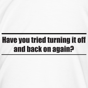 Have you tried turning it off and back on again? Bottles & Mugs - Men's Premium T-Shirt