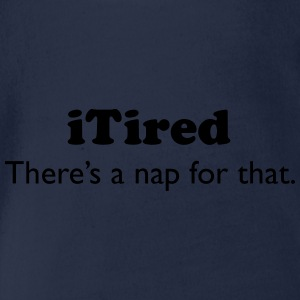 iTired - There's a nap for that. - Organic Short-sleeved Baby Bodysuit