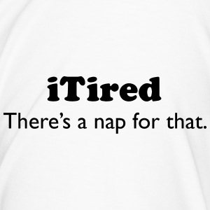 iTired - There's a nap for that. - Men's Premium T-Shirt