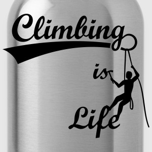 Climbing is Life Klettern Berge Bergsteiger Hiking - Trinkflasche