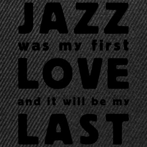jazz was my first love T-shirts - Snapback Cap