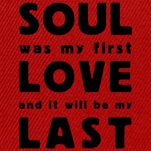 soul was my first love - Snapback Cap