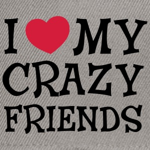 I Love My Crazy Friends Pullover & Hoodies - Snapback Cap