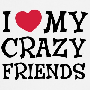 I Love My Crazy Friends Hoodies & Sweatshirts - Cooking Apron
