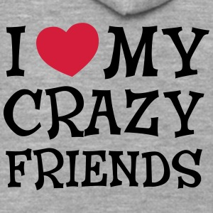 I Love My Crazy Friends Hoodies & Sweatshirts - Men's Premium Hooded Jacket