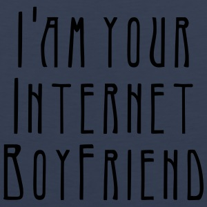 i'am your internet boyfriend T-Shirts - Männer Premium Tank Top