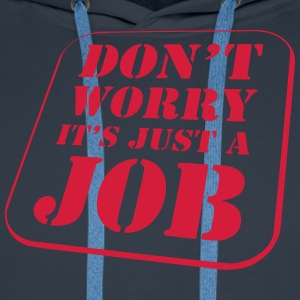 Worry Job Tabliers - Sweat-shirt à capuche Premium pour hommes