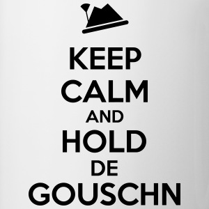 Keep calm and hold de gouschn T-Shirts - Tasse