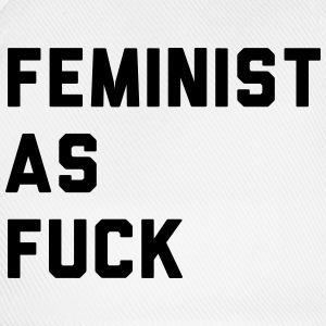 Feminist as fuck T-Shirts - Baseball Cap