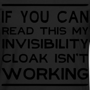 If can read this invisibility cloak isn't working T-Shirts - Men's Premium Longsleeve Shirt